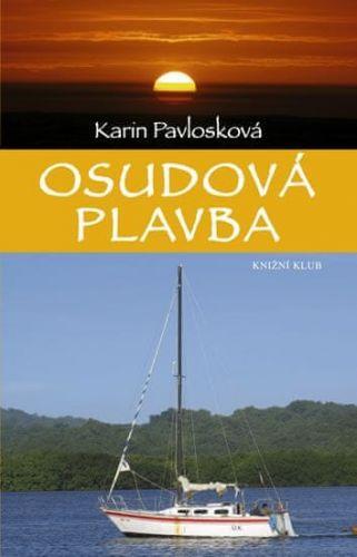 Karin Pavlosková: Osudová plavba cena od 223 Kč