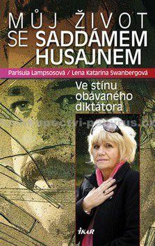 Parisula Lampsos, Lena Katarina Swanbergová: Můj život se Saddámem Husajnem - Ve stínu obávaného diktátora cena od 0 Kč