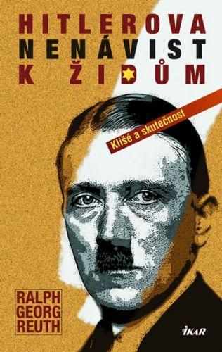 Ralf Georg Reuth: Hitlerova nenávist k Židům - Klišé a skutečnost cena od 215 Kč