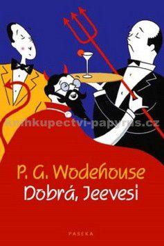 Pelham Grenville Wodehouse: Dobrá, Jeevesi cena od 245 Kč
