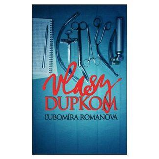 Ľubomíra Romanová: Vlasy dupkom (slovensky) cena od 183 Kč