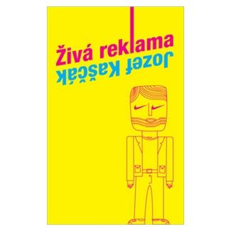 Jozef Kaščák: Živá reklama (slovensky) cena od 143 Kč