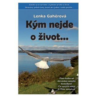 Lenka Gahérová: Kým nejde o život... (slovensky) cena od 144 Kč