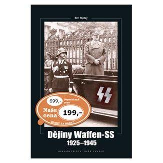 Tim Ripley: Dějiny Waffen-SS 1925-1945 cena od 129 Kč