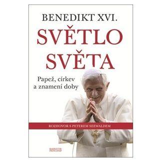 Benedikt XVI., Joseph Ratzinger: Benedikt XVI. - Světlo světa - Papež, církev a znamení doby cena od 145 Kč