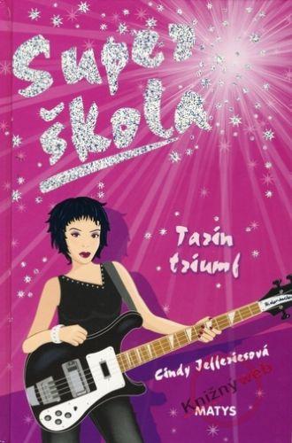Cindy Jefferies: Super škola 5 - Tarin triumf cena od 0 Kč