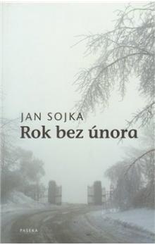 Jan Sojka: Rok bez února cena od 33 Kč