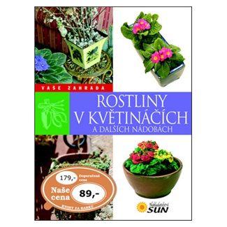 Echague Jorge: Rostliny v květináčích a dalších nádobách - Vaše zahrada cena od 60 Kč