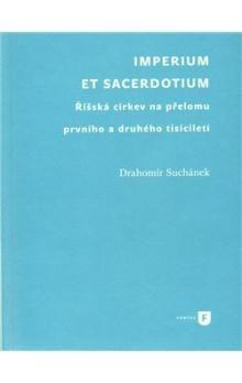 Drahomír Suchánek: Imperium et sacerdotium cena od 274 Kč
