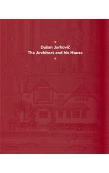 Moravská galerie v Brně Dušan Jurkovič - Architekt a jeho dům - anglická verze cena od 269 Kč