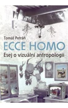 Tomáš Petráň: Ecce homo. cena od 250 Kč