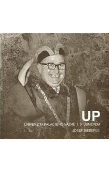 Josef Bieberle: Univerzita Palackého vážně i s úsměvem cena od 70 Kč