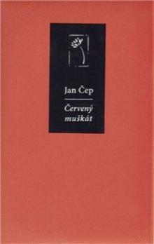 Jan Čep: Červený muškát cena od 249 Kč