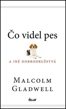 Malcolm Gladwell: Čo videl pes a iné dobrodružstvá cena od 276 Kč