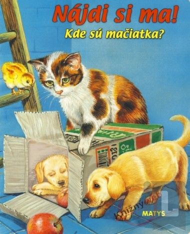 Matys Kde sú mačiatka? Nájdi si ma! cena od 0 Kč