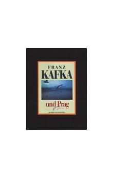 Karol Kállay: Franz Kafka und Prag cena od 199 Kč