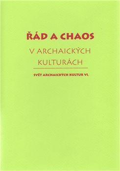 Herrmann & synové Řád a chaos v archaických kulturách cena od 181 Kč