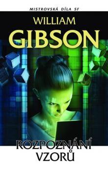 William Gibson: Rozpoznání vzorů - Mistrovská díla SF cena od 174 Kč