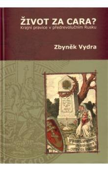 Zbyněk Vydra: Život za cara? cena od 349 Kč