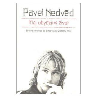 Pavel Nedvěd: Můj obyčejný život - Běh od revoluce do Evropy a ke Zlatému míči cena od 163 Kč