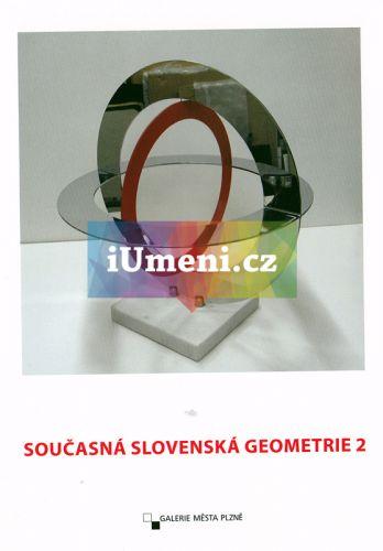 Galerie města Plzně Současná Slovenská geometrie 2 cena od 20 Kč