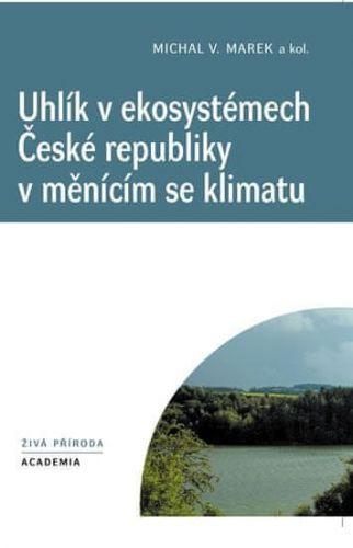 Michal V. Marek: Uhlík v ekosystémech České republiky v měnícím se klimatu cena od 193 Kč