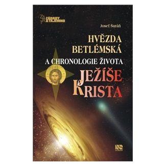 Josef Šuráň: Hvězda betlémská a chronologie života Ježíše Krista cena od 130 Kč