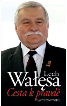 Lech Walesa: Cesta k pravdě – Vlastní životopis cena od 199 Kč