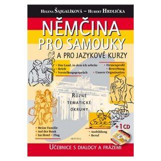 Helena Šajgalíková, Hubert Hrdlička: Němčina pro samouky a pro jazykové kurzy + CD cena od 259 Kč