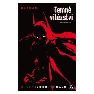 Jeph Loeb, Tim Sale: Batman - Temné vítězství - kniha druhá cena od 343 Kč
