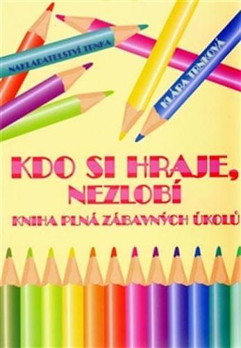Klára Trnková: Kdo si hraje, nezlobí cena od 127 Kč