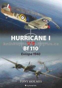 Tony Holmes: Hurricane I vs Bf 110 cena od 0 Kč