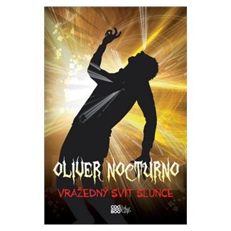 Kevin Emerson: Oliver Nocturno 2 - Vražedný svit slunce cena od 39 Kč