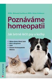Švařičková Michaela: Poznáváme homeopatii - Jak šetrně léčit psy a kočk cena od 134 Kč