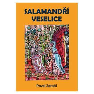 Pavel Zdražil: Salamandří veselice cena od 117 Kč