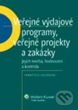 František Ochrana: Veřejné výdajové programy, veřejné projekty a zakázky cena od 254 Kč
