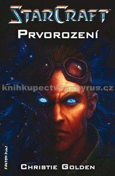 Christie Golden: StarCraft - Templáři 1 - Prvorození cena od 179 Kč