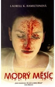 Laurell Hamilton: Anita Blake 8 - Modrý měsíc cena od 196 Kč