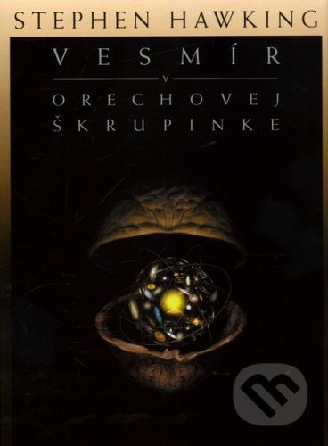 Stephen William Hawking: Vesmír v orechovej škrupinke cena od 383 Kč