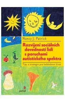 Nancy J. Patrick: Rozvíjení sociálních dovedností lidí s poruchami autistického spektra cena od 165 Kč