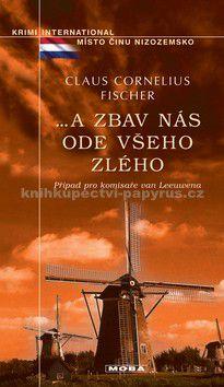 Claus Cornelius Fischer: ... A zbav nás ode všeho zlého cena od 227 Kč