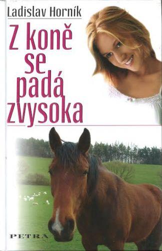 Ladislav Horník: Z koně se padá zvysoka cena od 99 Kč