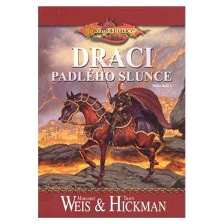 Weis Margare, Hickamn Tracy: DragonLance - Draci padlého slunce cena od 167 Kč