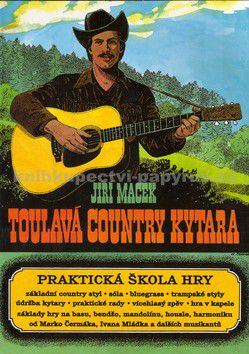 JUDr. Jiří Macek: Toulavá country kytara - JUDr. Jiří Macek cena od 96 Kč