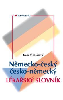 Ivana Mokrošová: Německo-český, česko-německý lékařský slovník cena od 995 Kč