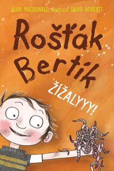 Alan MacDonald: Rošťák Bertík Žížalyyy! cena od 97 Kč