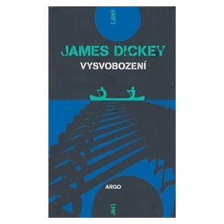 James Dickey: Vysvobození cena od 226 Kč
