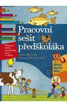 Ivana Novotná: Pracovní sešit předškoláka cena od 95 Kč