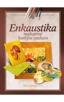 Marie Kielbus: Enkaustika cena od 182 Kč