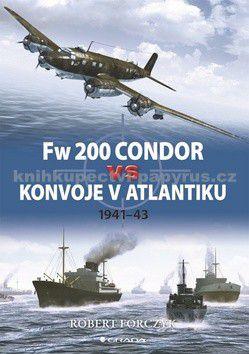 Robert Forczyk: Fw 200 Condor vs konvoje v Atlantiku cena od 84 Kč